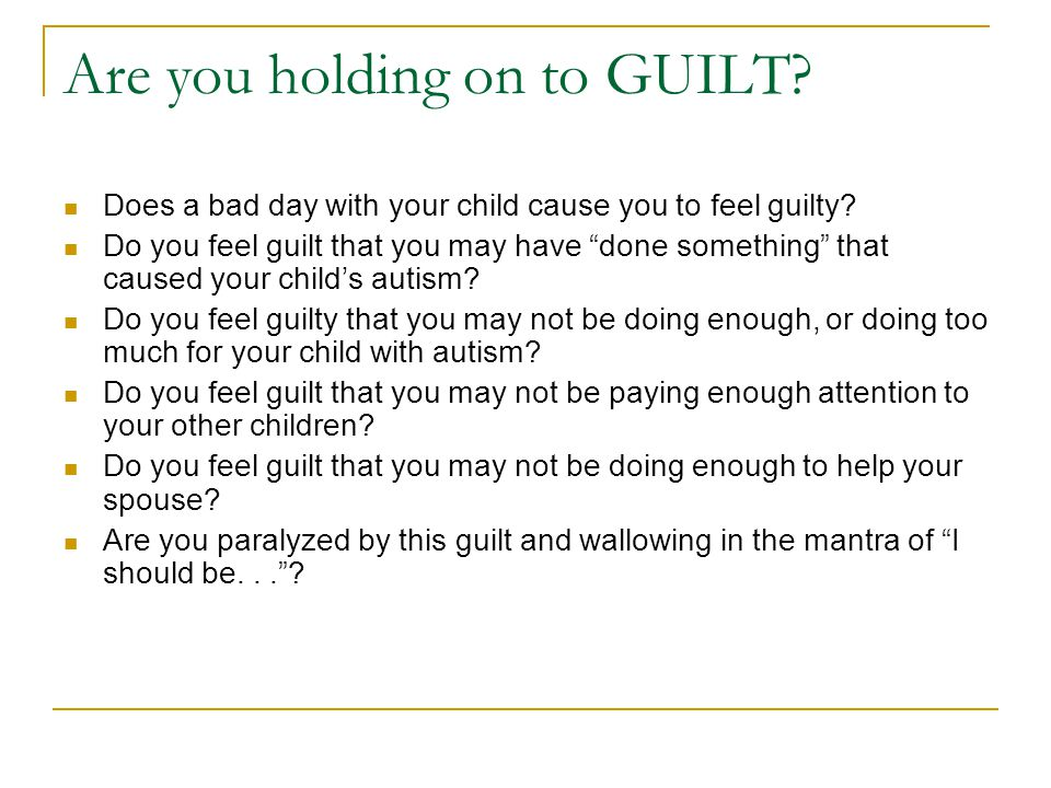 """Are you holding on to GUILT? Does a bad day with your child cause you to feel guilty? Do you feel guilt that you may have """"done something"""" that caused"""