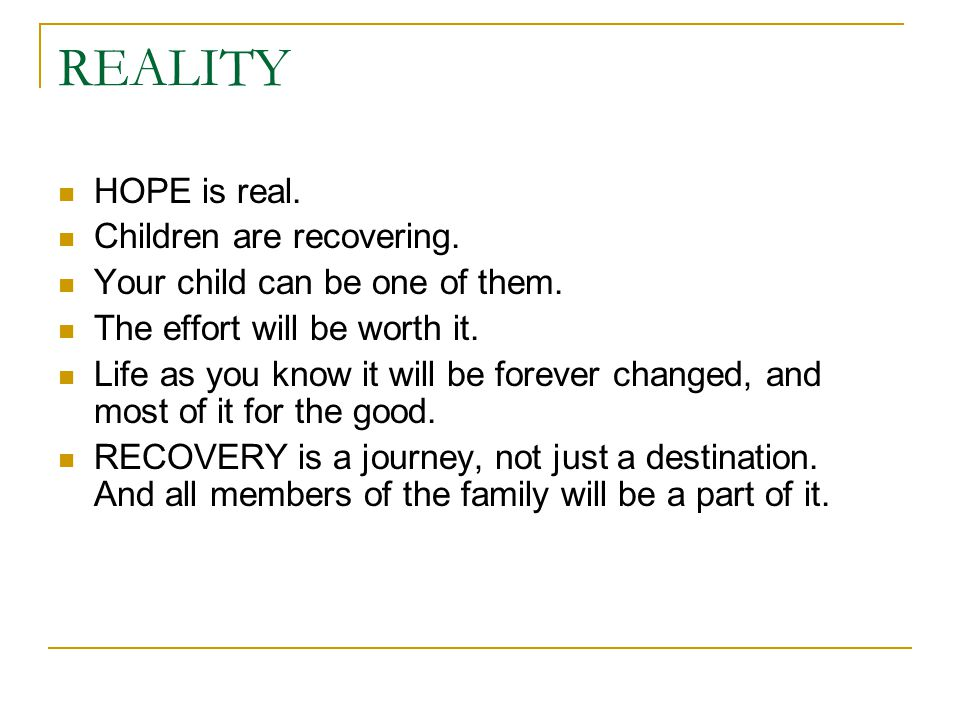 REALITY HOPE is real. Children are recovering. Your child can be one of them.