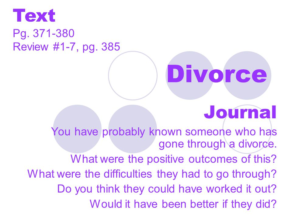 Divorce Journal You have probably known someone who has gone through a divorce.