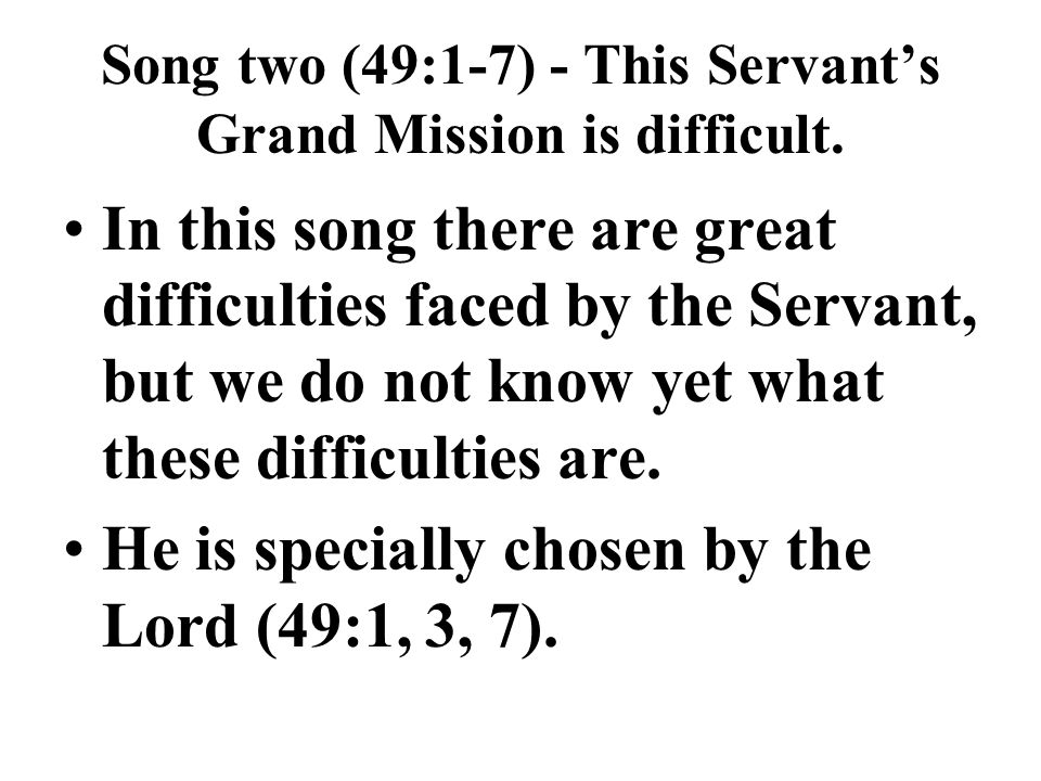 The Servant is specially prepared by the Lord (49:1-2).