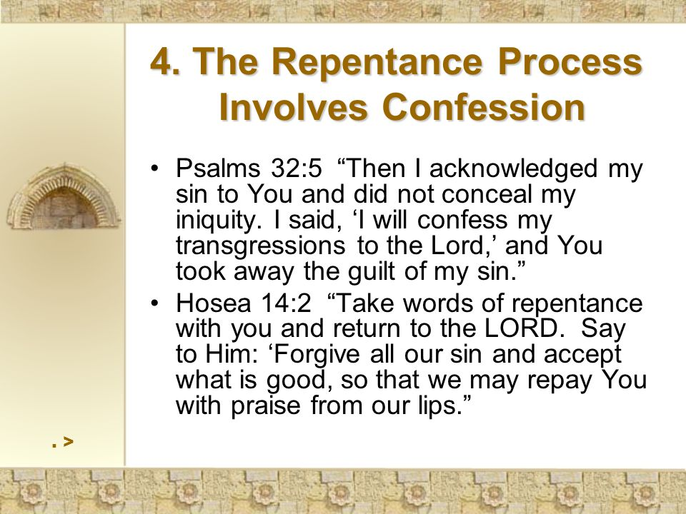 """Psalms 32:5 """"Then I acknowledged my sin to You and did not conceal my iniquity. I said, 'I will confess my transgressions to the Lord,' and You took a"""