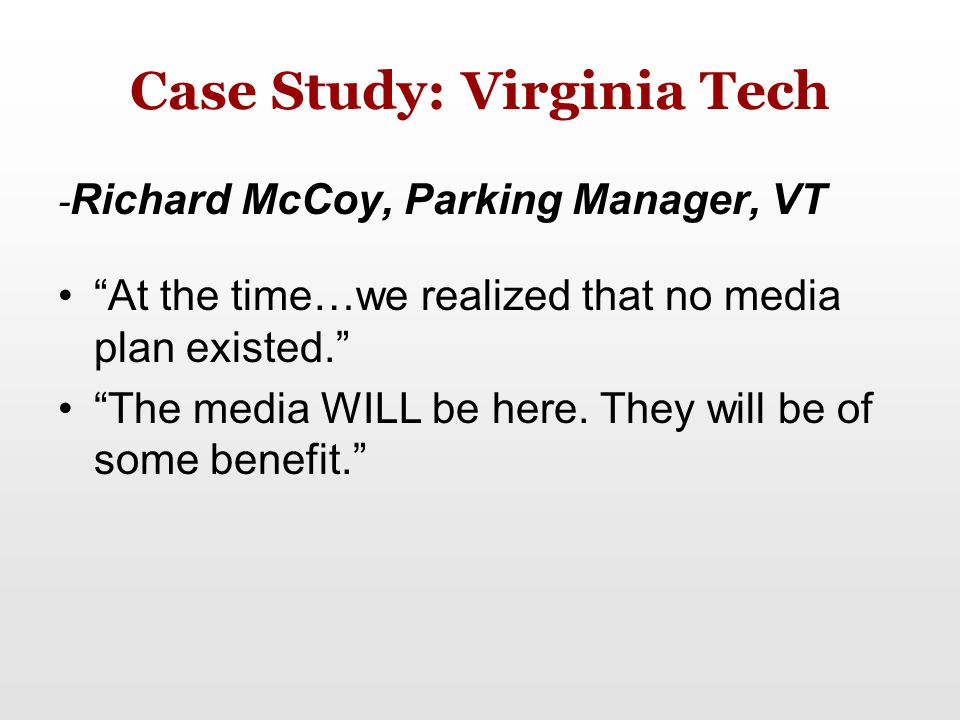 "Case Study: Virginia Tech - Richard McCoy, Parking Manager, VT ""At the time…we realized that no media plan existed."" ""The media WILL be here. They wil"