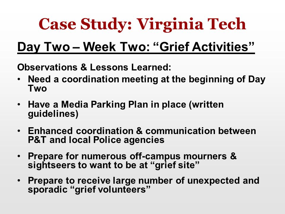 "Case Study: Virginia Tech Day Two – Week Two: ""Grief Activities"" Observations & Lessons Learned: Need a coordination meeting at the beginning of Day T"