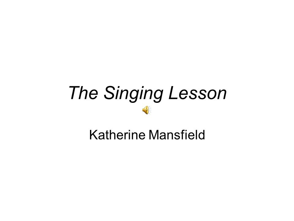 The Singing Lesson Katherine Mansfield
