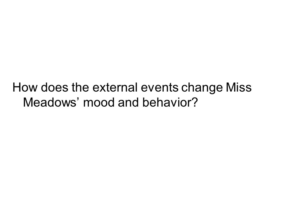 The setting shows that Miss Meadow's state of mind could be mournful, which would be represented by the music hall.