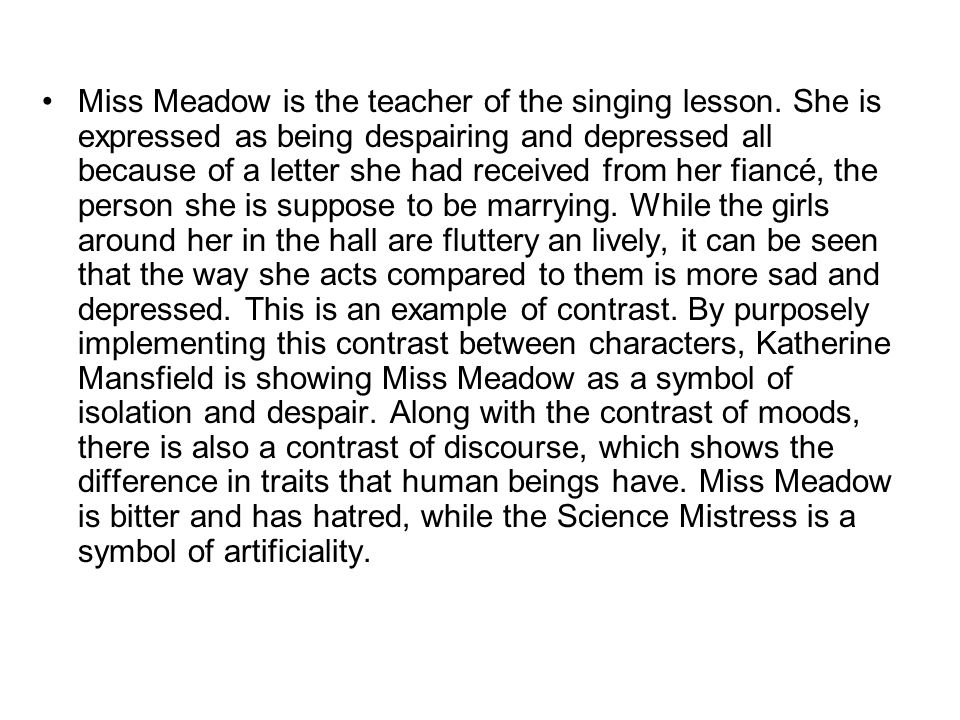 Miss Meadow is the teacher of the singing lesson.