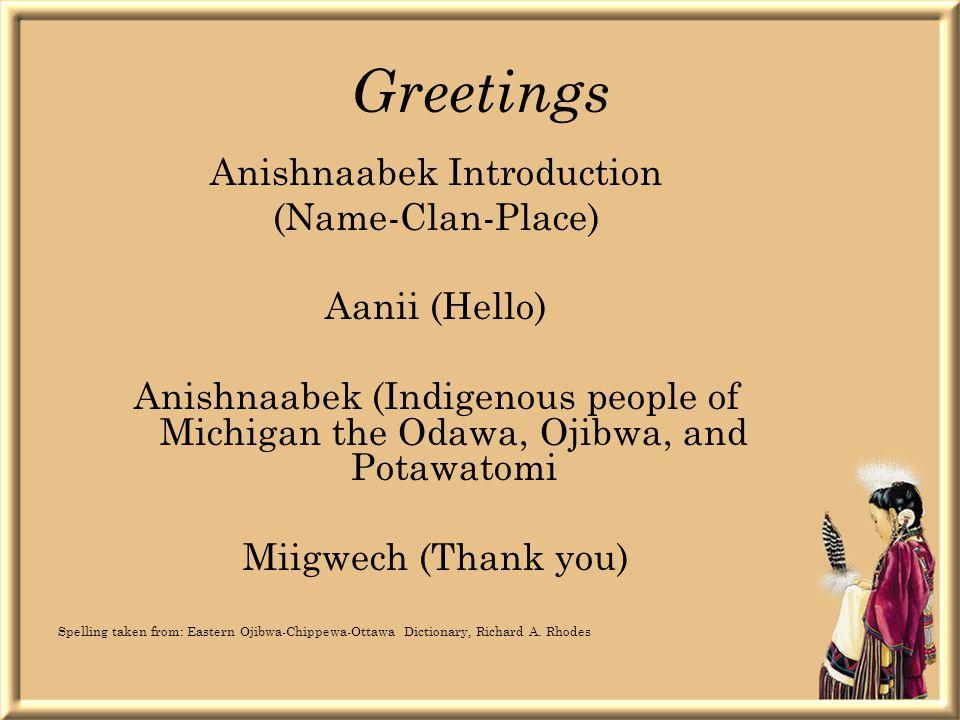 My Background Odawa/ Anishnaabekwe : Member of the Grand Traverse Band of Ottawa and Chippewa Indians.