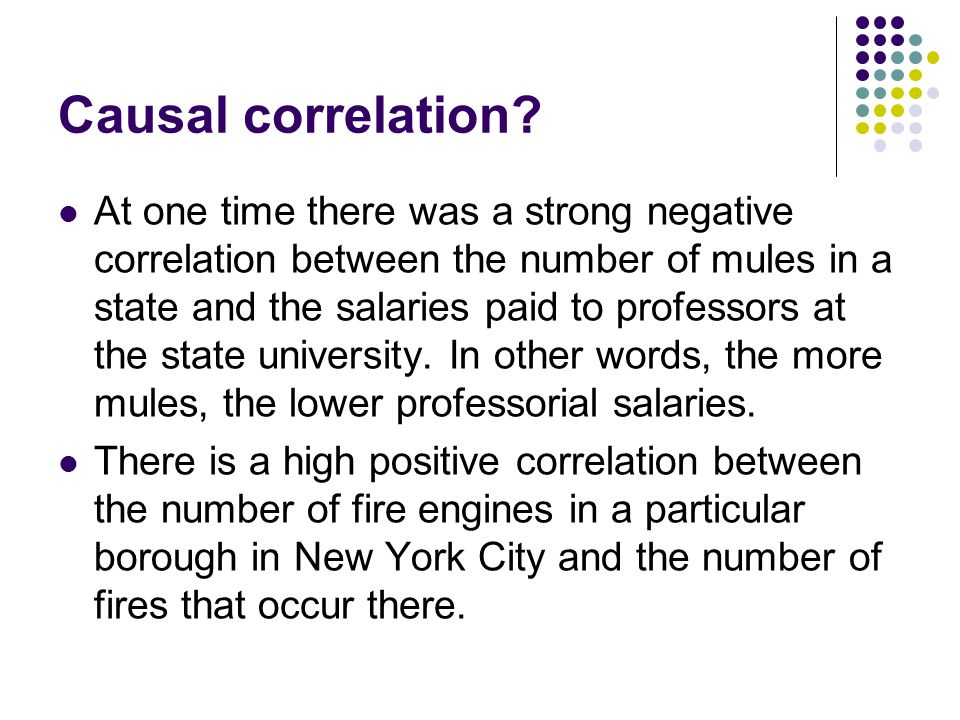 Causal correlation.