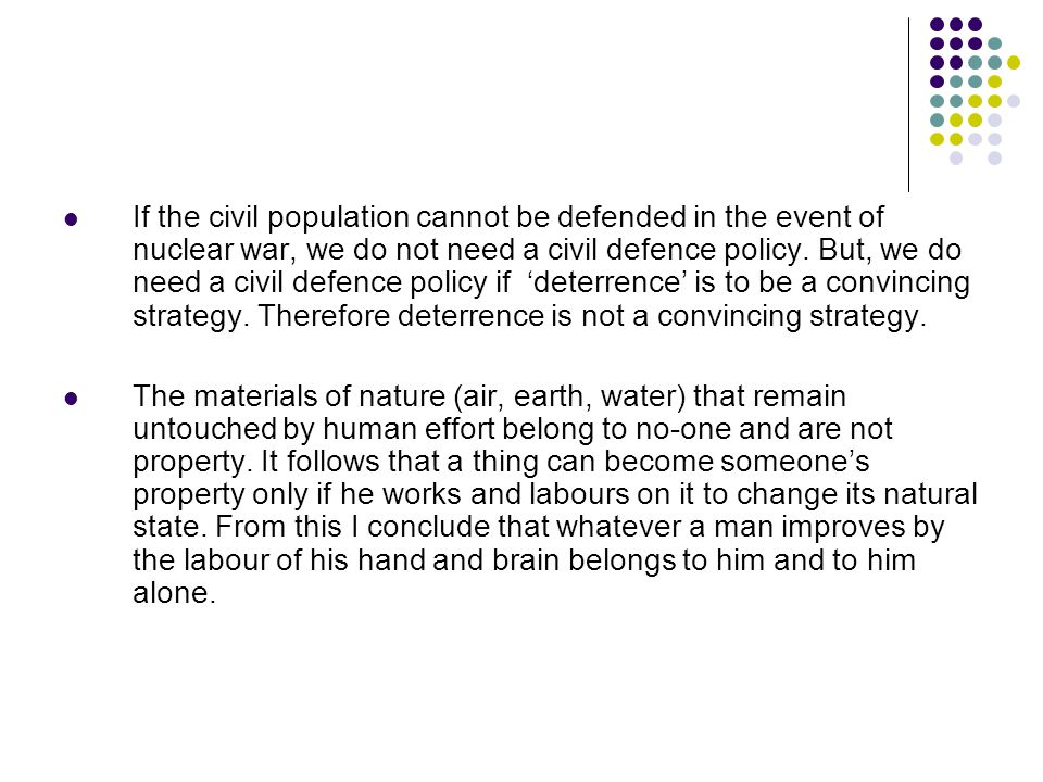If the civil population cannot be defended in the event of nuclear war, we do not need a civil defence policy.