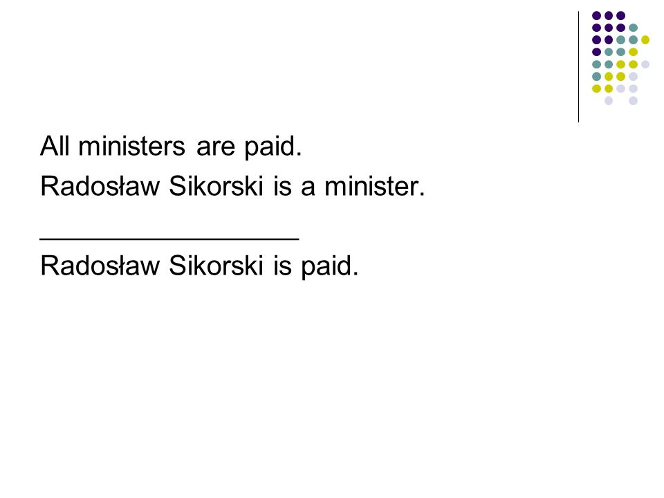 All ministers are paid. Radosław Sikorski is a minister.