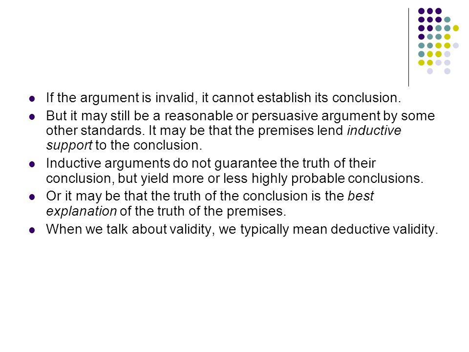 If the argument is invalid, it cannot establish its conclusion.