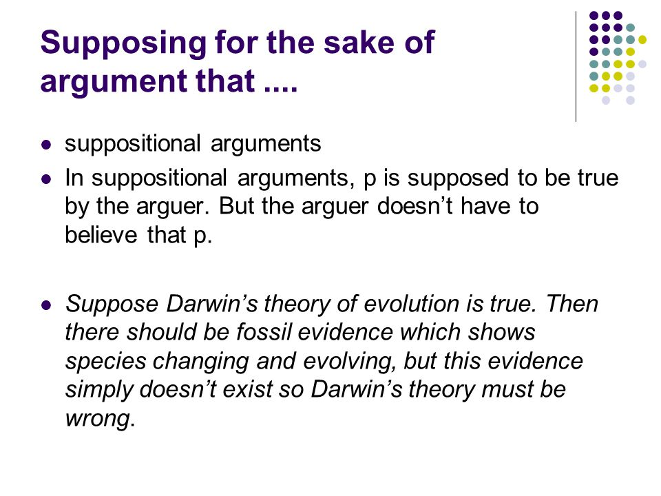 Supposing for the sake of argument that....