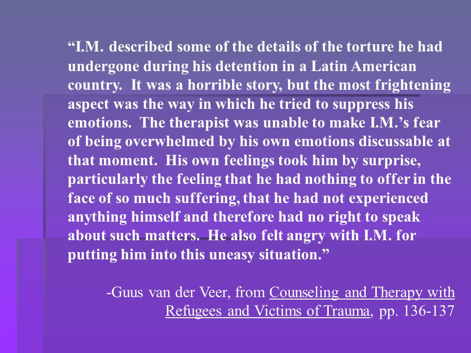 """I.M. described some of the details of the torture he had undergone during his detention in a Latin American country. It was a horrible story, but the"