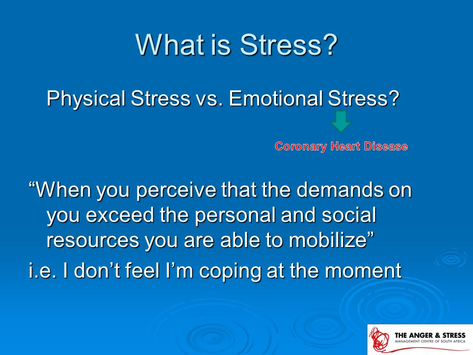 Emotional Stress & Heart Disease  People without spouses live shorter  Major life changes – losses, deaths, moves  Those quick to anger or have hostility
