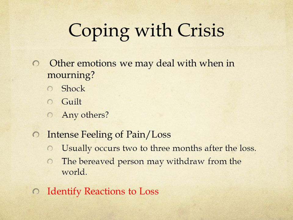Coping with Crisis Other emotions we may deal with when in mourning.