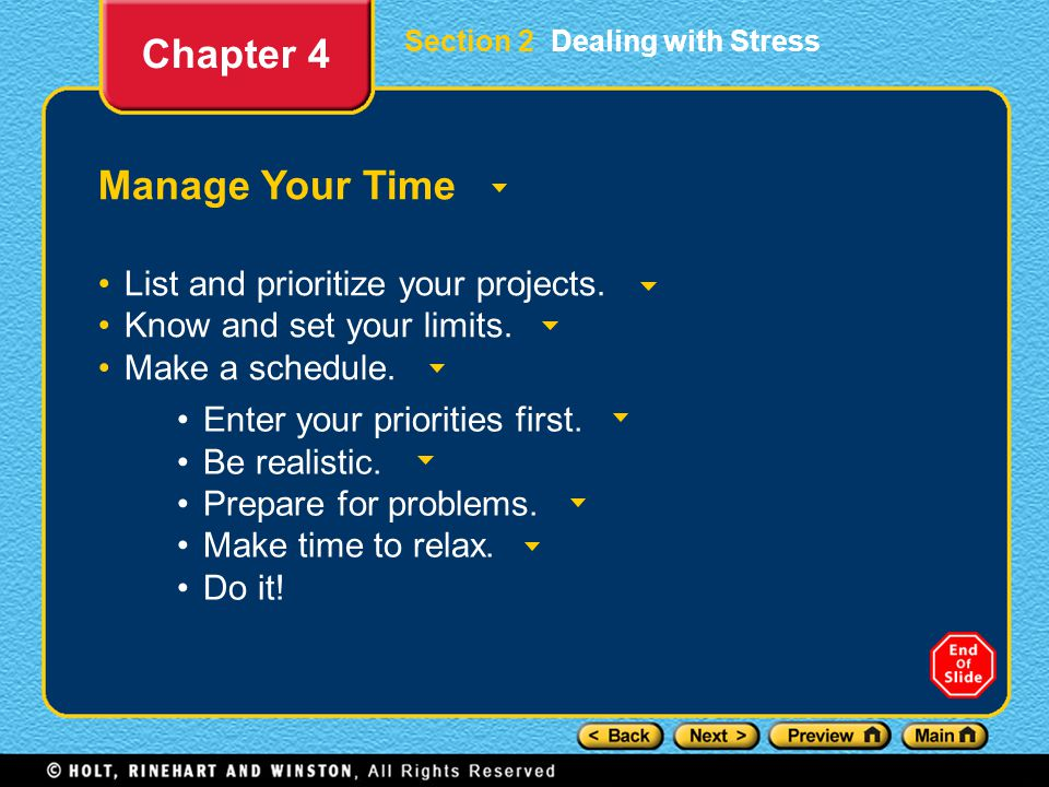 Section 2 Dealing with Stress Manage Your Time List and prioritize your projects.