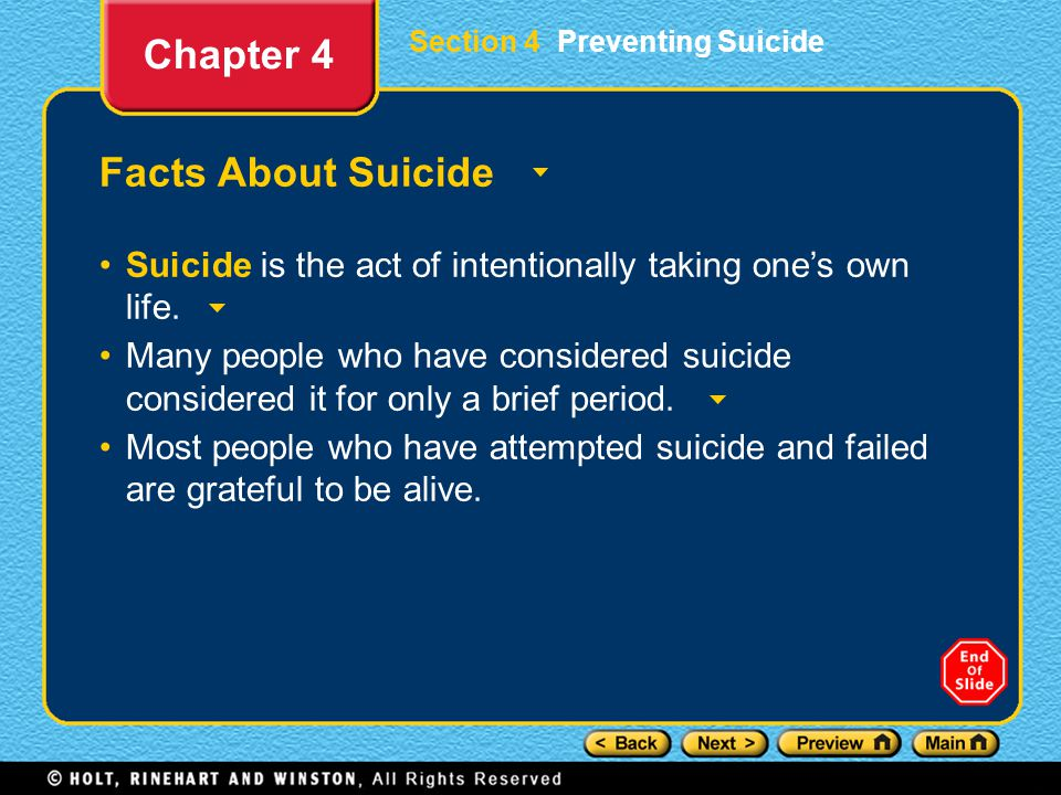 Section 4 Preventing Suicide Facts About Suicide Suicide is the act of intentionally taking one's own life.