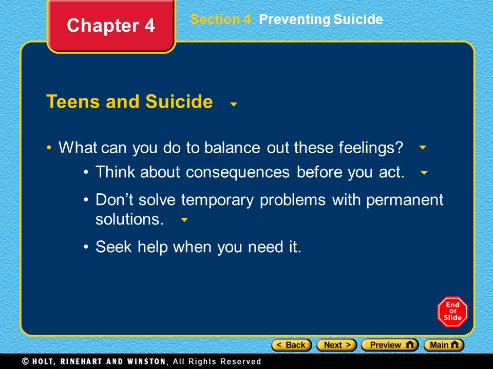 Section 4 Preventing Suicide Teens and Suicide What can you do to balance out these feelings.