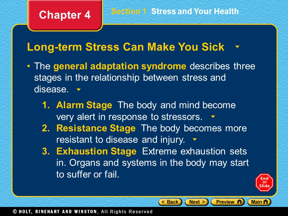 Section 1 Stress and Your Health Long-term Stress Can Make You Sick The general adaptation syndrome describes three stages in the relationship between stress and disease.