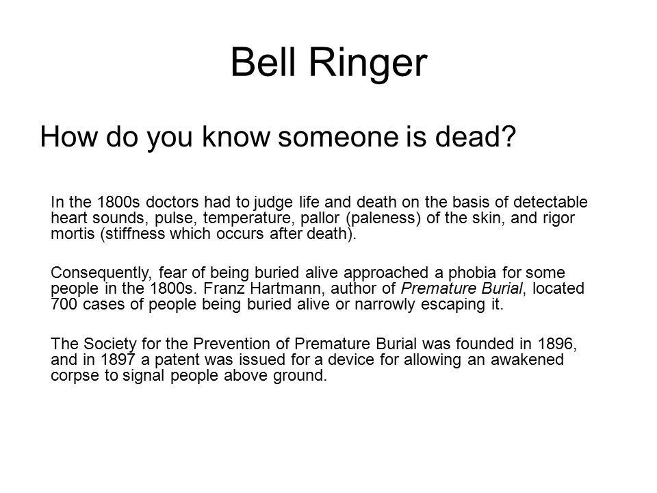 Bell Ringer How do you know someone is dead.