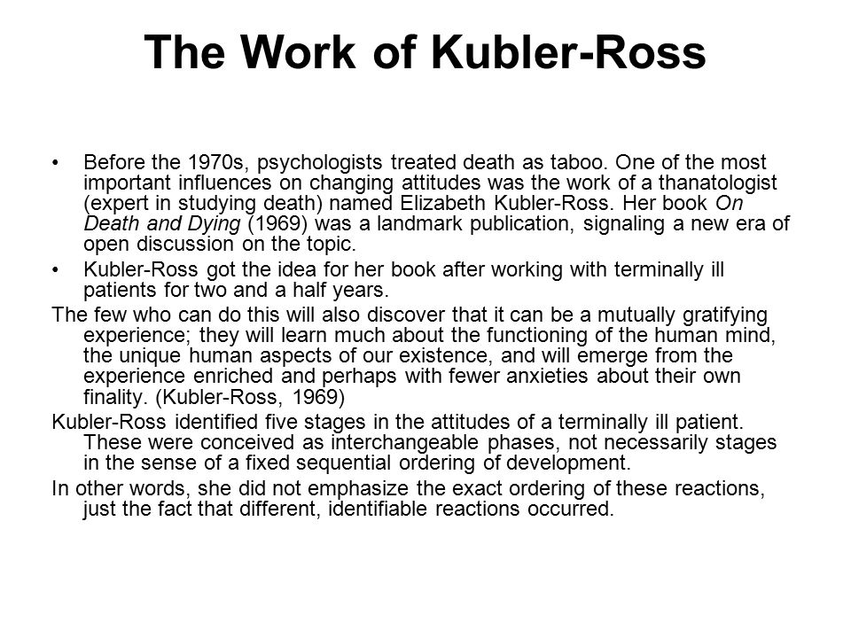 The Work of Kubler-Ross Before the 1970s, psychologists treated death as taboo.