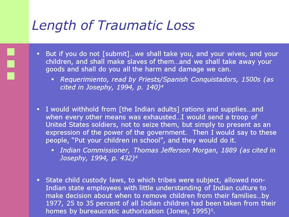 Length of Traumatic Loss  But if you do not [submit]…we shall take you, and your wives, and your children, and shall make slaves of them…and we shall take away your goods and shall do you all the harm and damage we can.