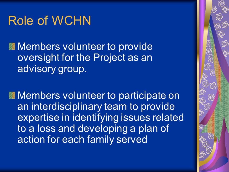 Role of WCHN Members volunteer to provide oversight for the Project as an advisory group.