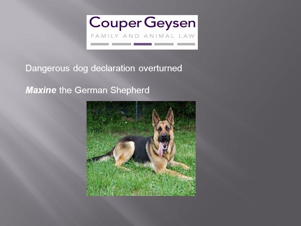 Dangerous dog declaration overturned Maxine the German Shepherd