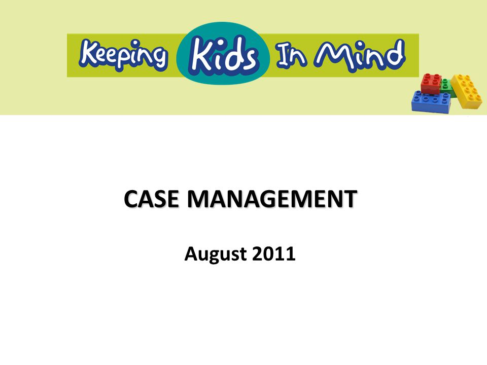 CASE MANAGEMENT August 2011