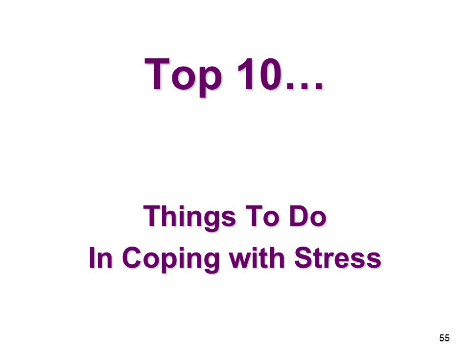 Top 10… Things To Do In Coping with Stress 55
