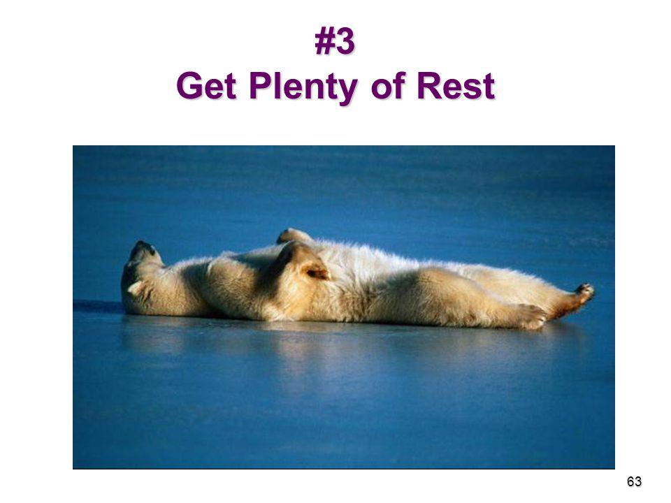 #3 Get Plenty of Rest 63