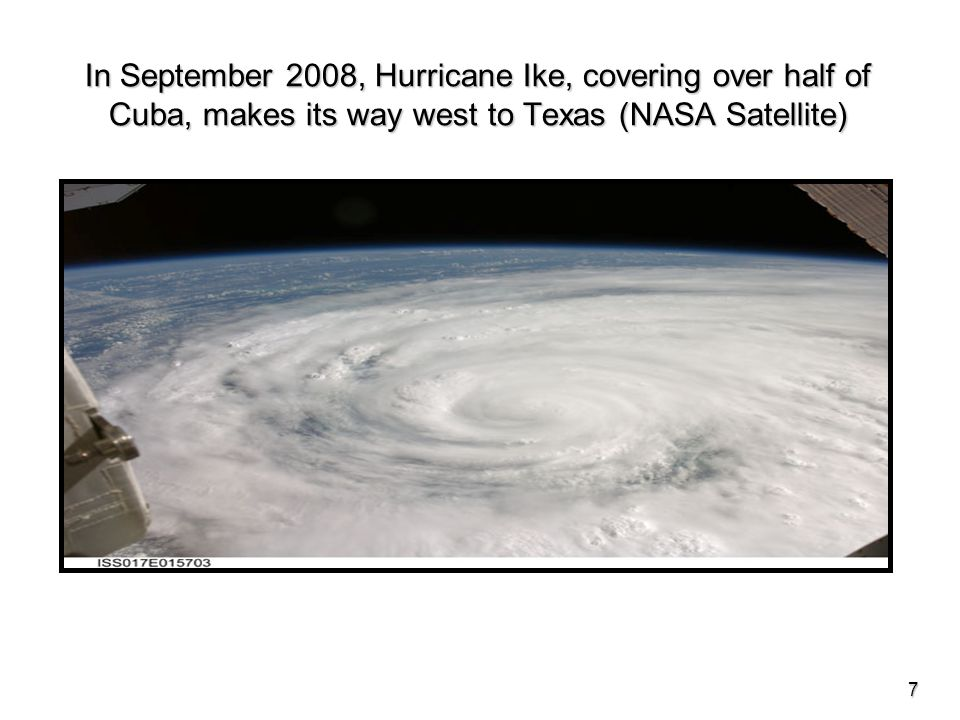 In September 2008, Hurricane Ike, covering over half of Cuba, makes its way west to Texas (NASA Satellite) 7
