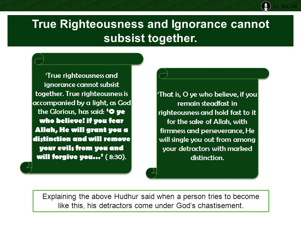 'True righteousness and ignorance cannot subsist together.