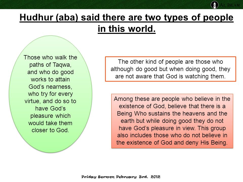 Hudhur (aba) said there are two types of people in this world.