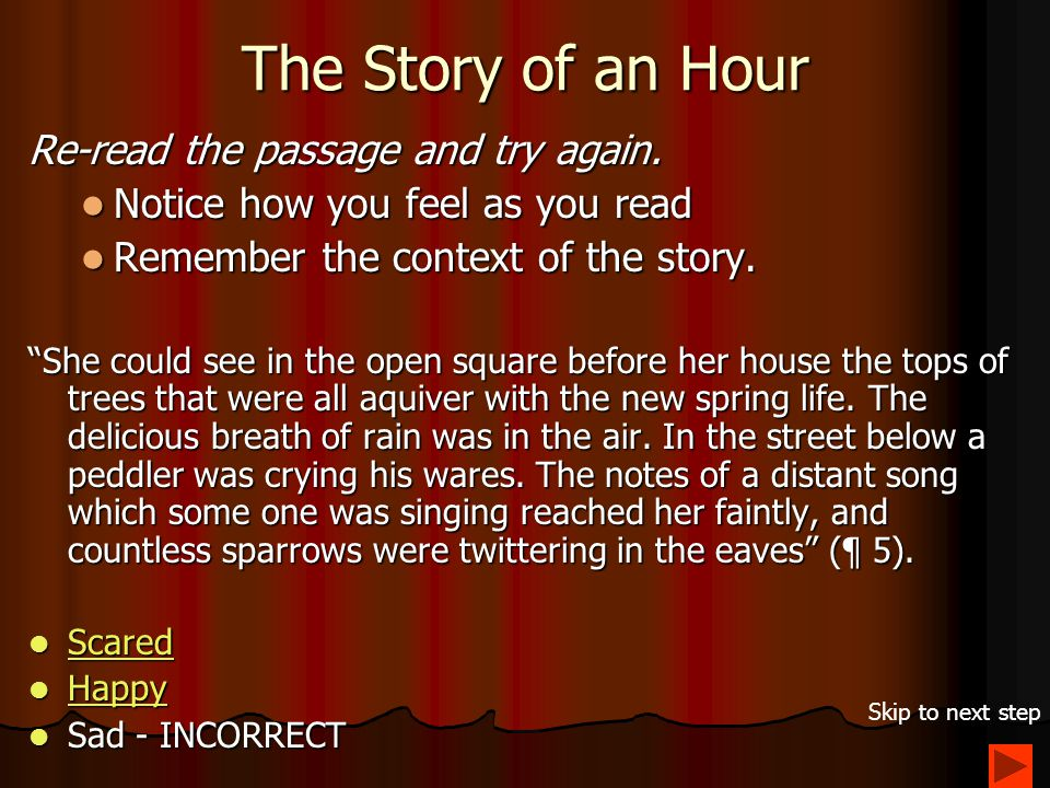 The Story of an Hour Re-read the passage and try again.