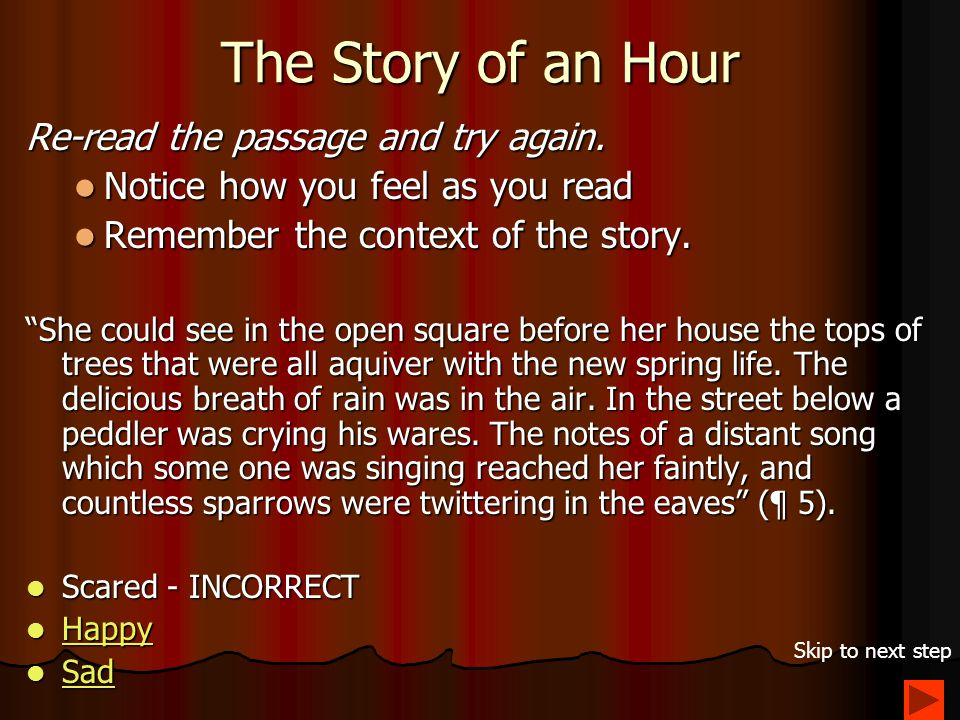 The Story of an Hour Click on the word below from Chopin's The Story of an Hour that explains how this part makes the reader feel.