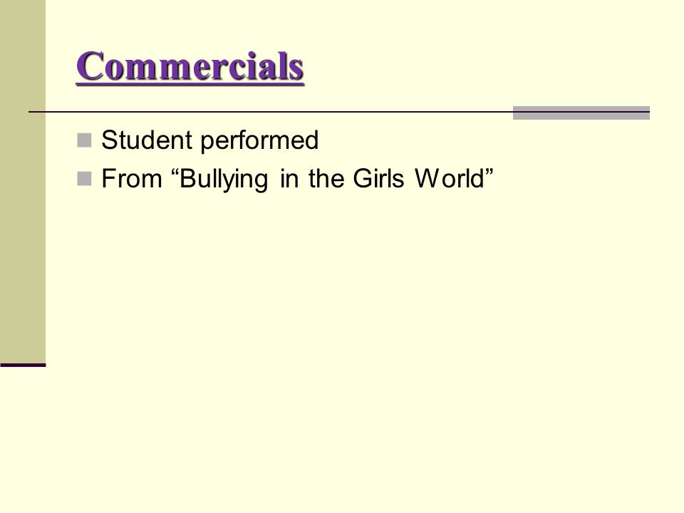 Commercials Student performed From Bullying in the Girls World