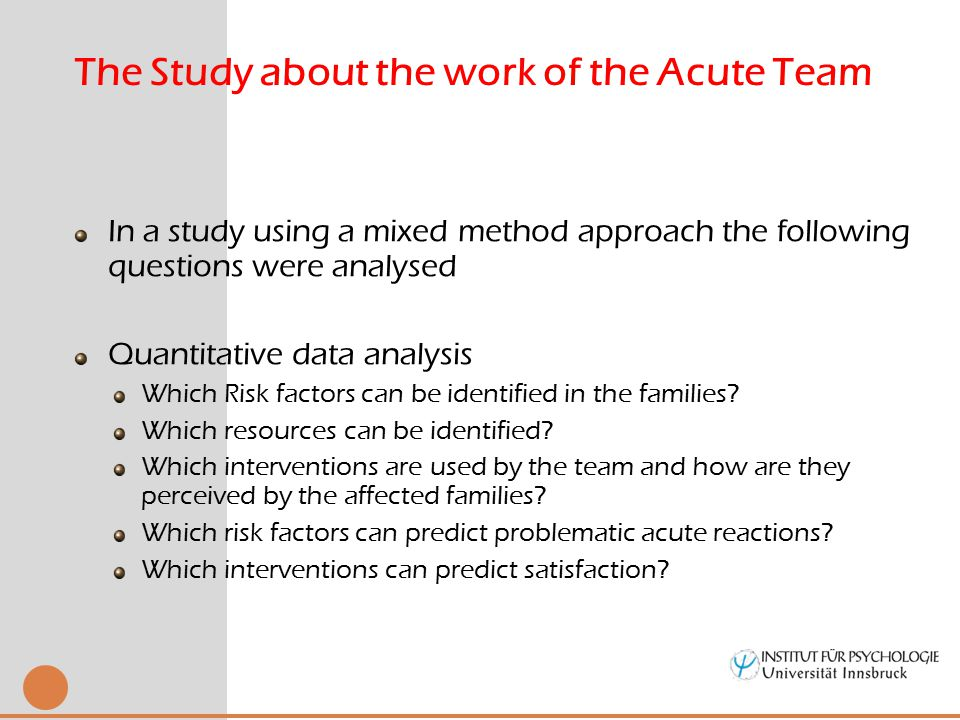 In a study using a mixed method approach the following questions were analysed Quantitative data analysis Which Risk factors can be identified in the families.