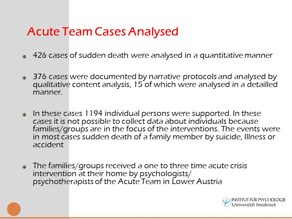 426 cases of sudden death were analysed in a quantitative manner 376 cases were documented by narrative protocols and analysed by qualitative content analysis, 15 of which were analysed in a detailled manner.