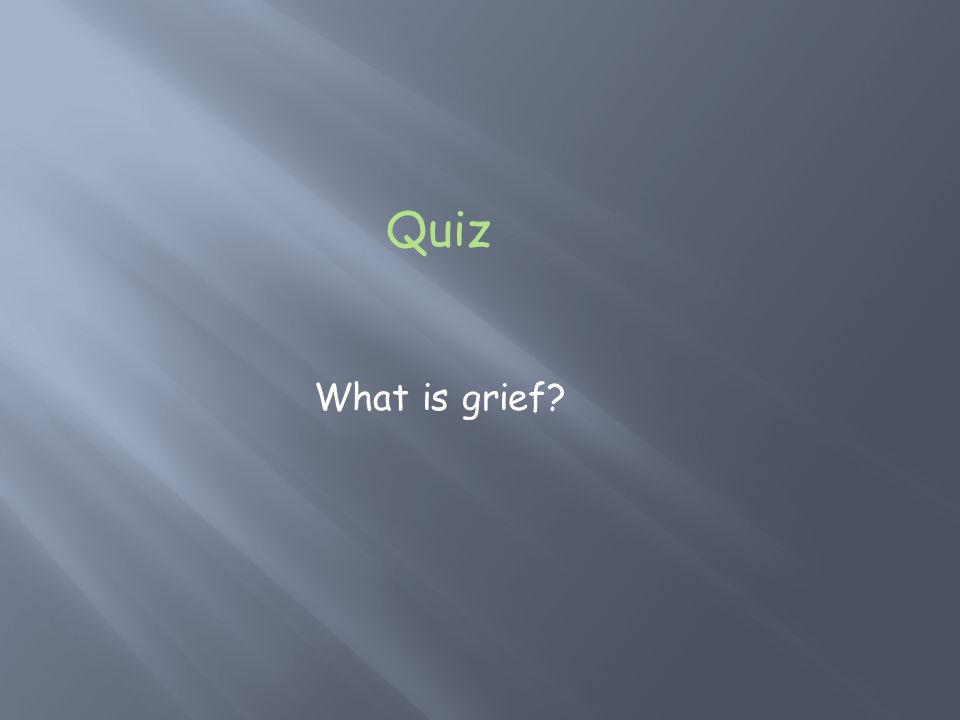 Quiz What is grief?