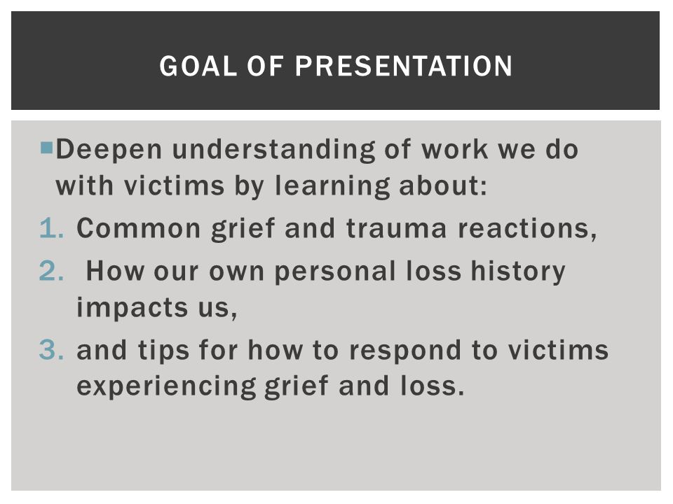  Define Grief, Personal Loss History, and Common Grief Reactions.