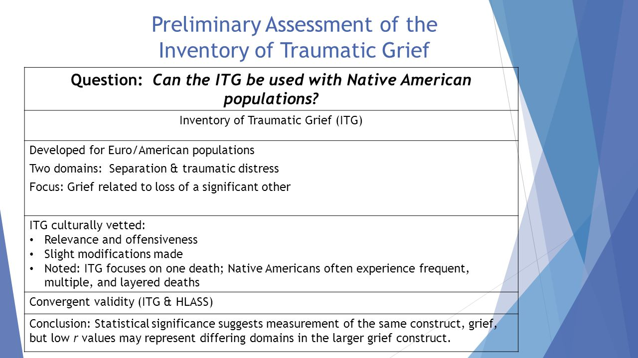 Preliminary Assessment of the Inventory of Traumatic Grief Question: Can the ITG be used with Native American populations.