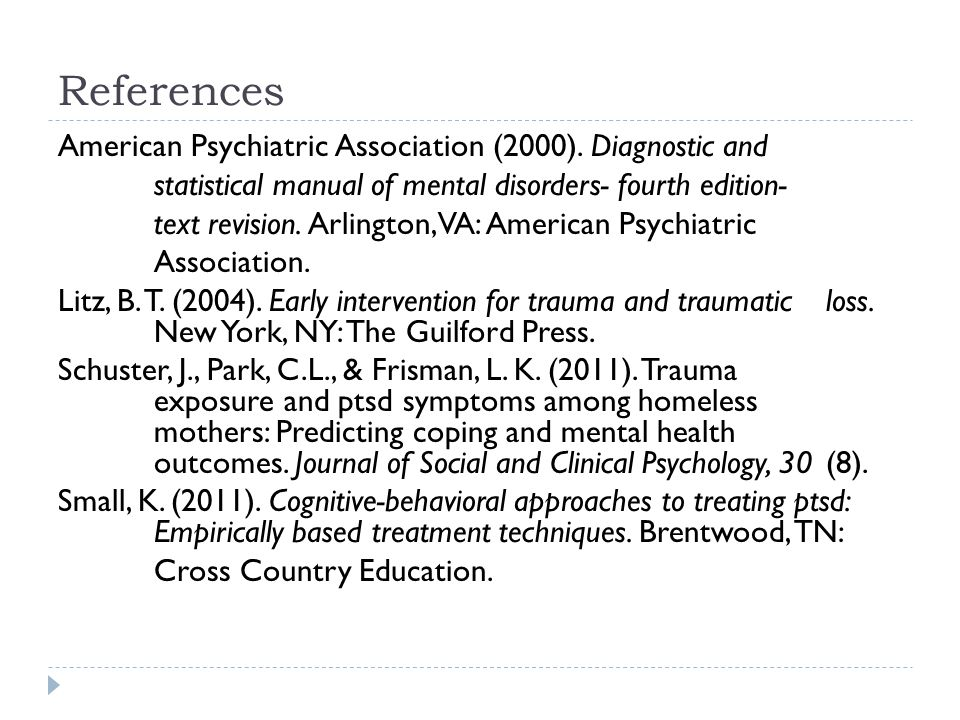 References American Psychiatric Association (2000). Diagnostic and statistical manual of mental disorders- fourth edition- text revision. Arlington, V