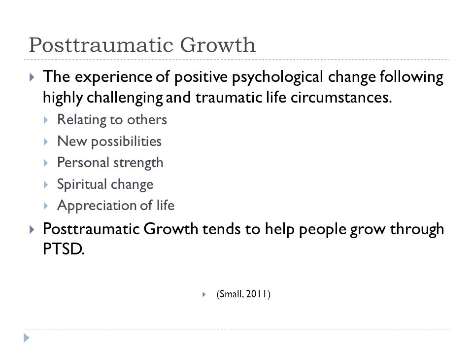 Posttraumatic Growth  The experience of positive psychological change following highly challenging and traumatic life circumstances.  Relating to ot