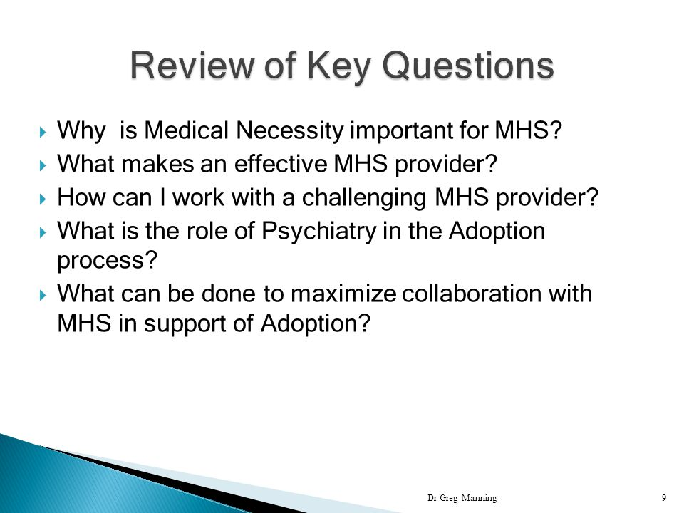  Why is Medical Necessity important for MHS.  What makes an effective MHS provider.