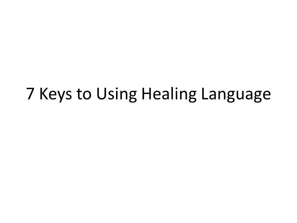 7 Keys to Using Healing Language