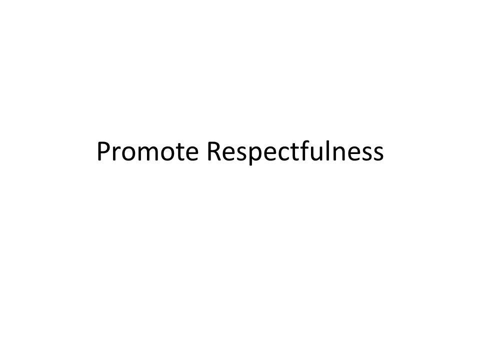 Promote Respectfulness