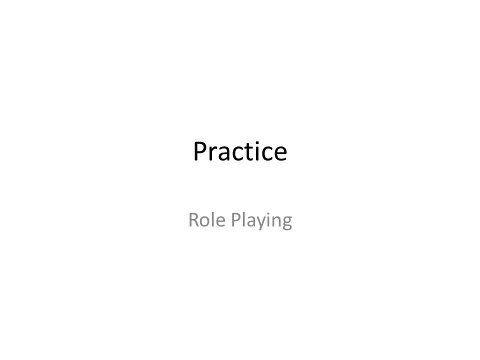 Practice Role Playing