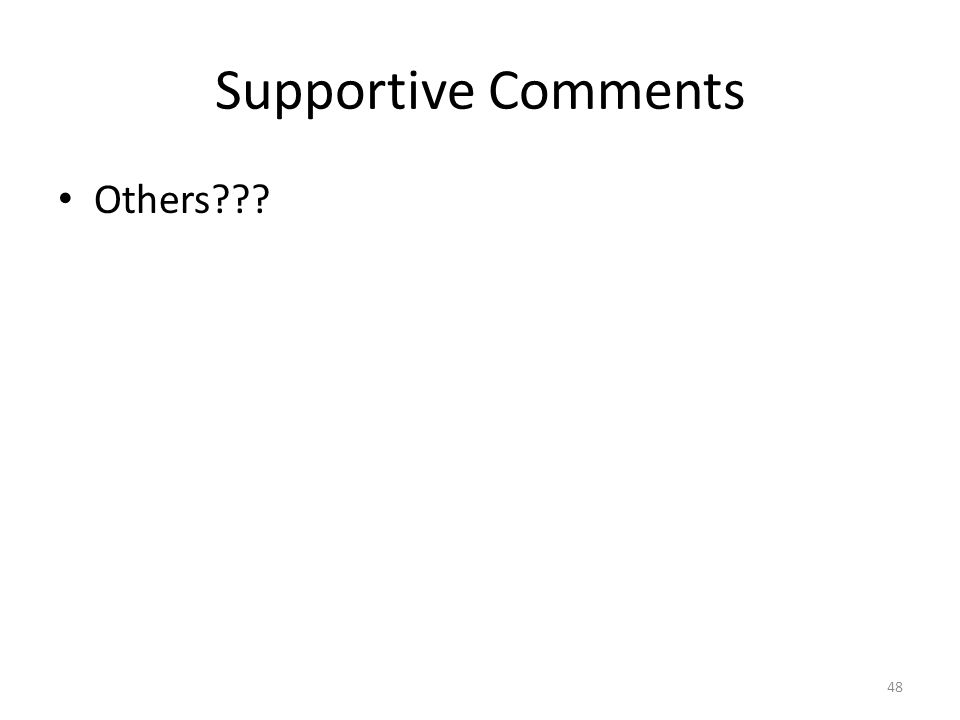 Supportive Comments Others??? 48