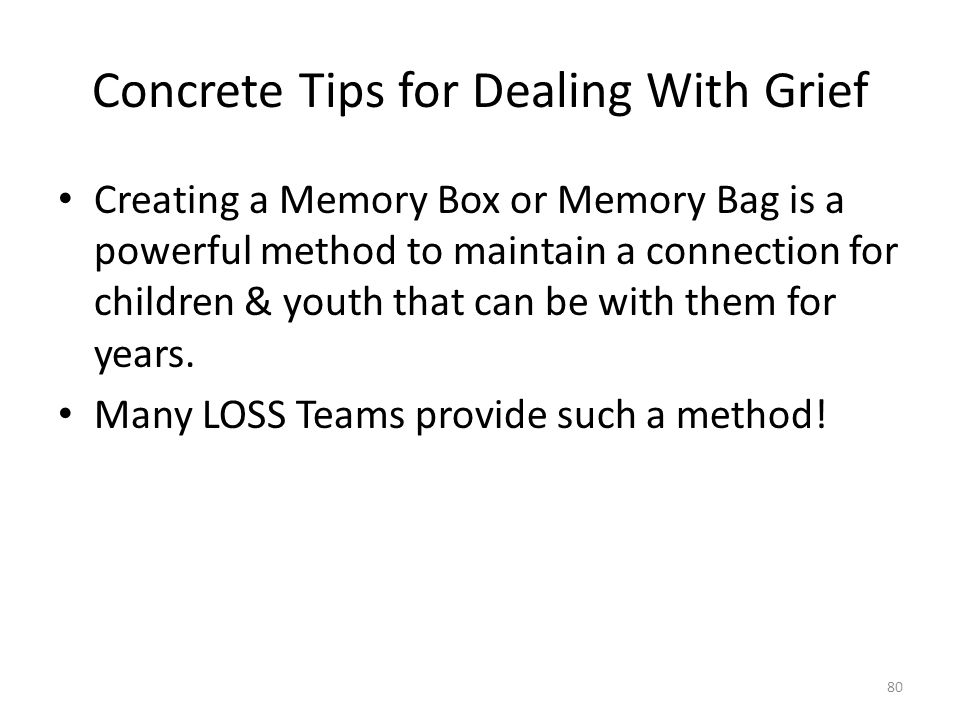 Concrete Tips for Dealing With Grief Creating a Memory Box or Memory Bag is a powerful method to maintain a connection for children & youth that can b